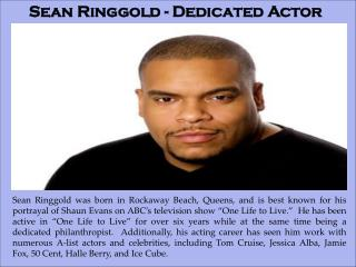 Sean Ringgold - Dedicated Actor