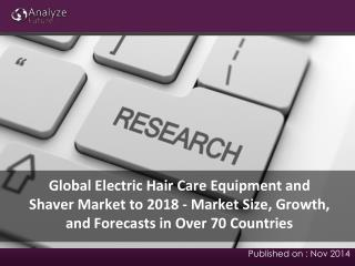2018 Global Electric Hair Care Equipment and Shaver Market