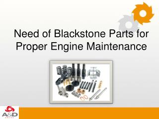 Need of Blackstone Parts for Proper Engine Maintenance