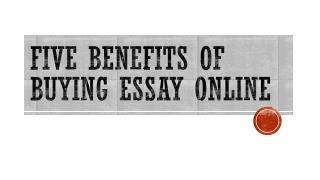 Five benefits of buying essay online