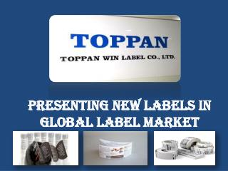 Presenting new labels in global label market