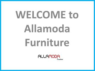 Buy Latest Types of Furniture - Allamodafurniture