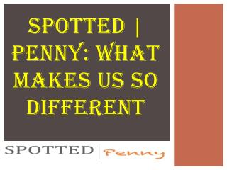 SPOTTED | Penny: WHAT MAKES US SO DIFFERENT