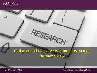 Global and China Drive Belt Industry Market Research 2014