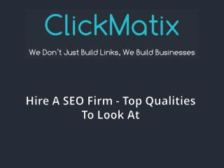 Hire A SEO Firm - Top Qualities To Look At