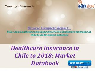 Aarkstore - Healthcare Insurance in Chile to 2018