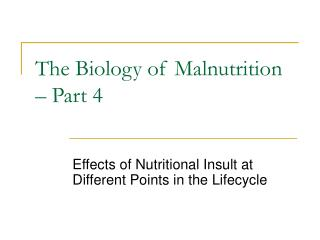The Biology of Malnutrition – Part 4