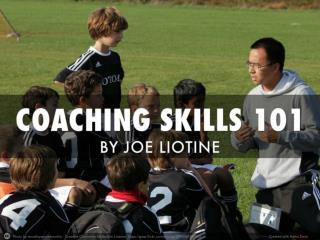 Joe Liotine's - Coaching Skills 101
