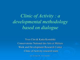 Clinic of Activity : a developmental methodology based on dialogue