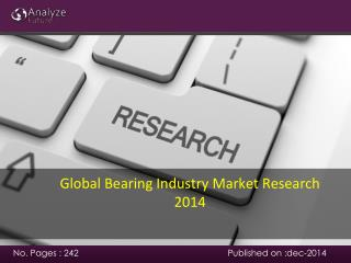 Global Bearing Industry Market Research 2014
