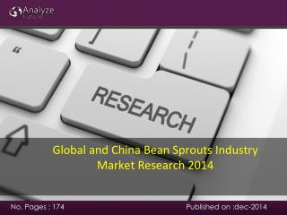 Global and China Bean Sprouts Industry Market Research 2014