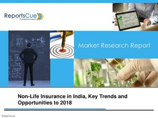 Non-Life Insurance in India,Size, Share, Global Trends, Dema