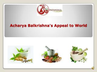Acharya Balkrishna's Appeal to World