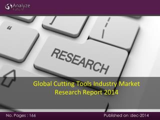 Analyze future : Global Cutting Tools Industry Market Resear