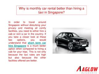 Why is monthly car rental better than hiring a taxi in Singa