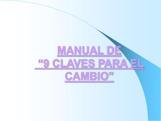 MANUAL DE   9 CLAVES PARA EL CAMBIO