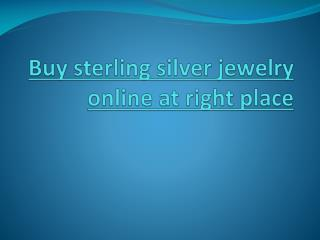 Buy sterling silver jewelry online at right place