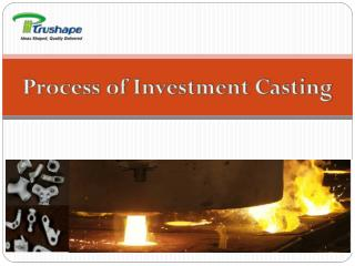 Process of Investment Casting