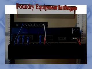 Foundry Equipment in Oregon