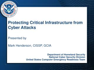 Protecting Critical Infrastructure from Cyber Attacks Presented by  Mark Henderson, CISSP, GCIA