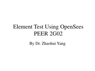 Element Test Using OpenSees PEER 2G02