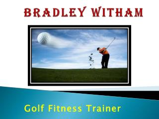 Golf Fitness Trainer - Bradley Witham