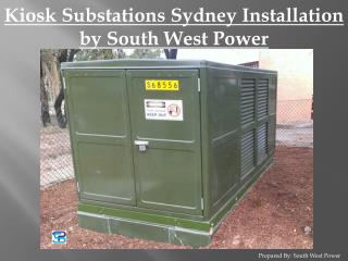 Kiosk Substations Sydney Installation by South West Power