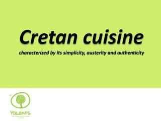 Cretan cuisine | characterized by its simplicity, austerity