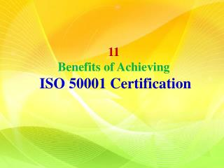 11 Benefits of Achieving ISO 50001 Certification