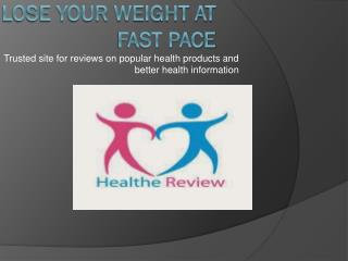 Lose Your Weight At Fast Pace