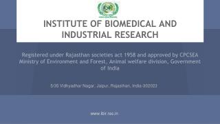INSTITUTE OF BIOMEDICAL AND INDUSTRIAL RESEARCH