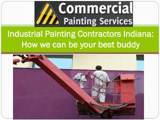 Industrial painting contractors indiana how we can be your b