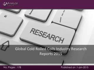 Analyze future : Global Cold Rolled Coils Industry Research