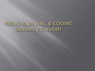 Medical Billing and Coding Errors to Avoid