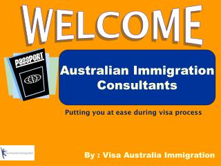Australian Immigration Consultants - Putting you at ease dur