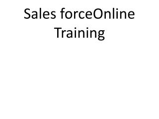 Sales force Online Training  Online Sales force Training in