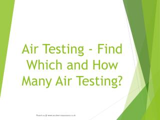 Air Testing - Find Which and How Many Air Testing?