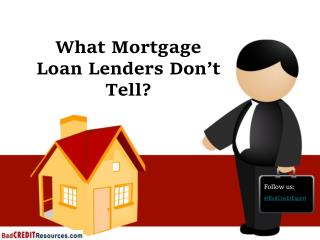 What Mortgage Loan Lenders Don't Tell