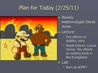 Plan for Today (2/25/11)