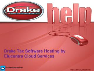 Drake Tax Software Hosting by Elucentra Cloud Services