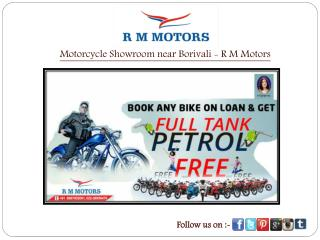 Motorcycle Showroom near Borivali - R M Motors