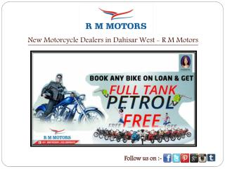 New Motorcycle Dealers in Dahisar West - R M Motors