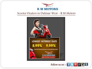 Scooter Dealers in Dahisar West - R M Motors