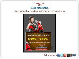 Two Wheeler Dealers in Dahisar - R M Motors
