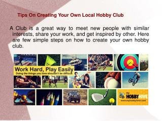 Tips On Creating Your Own Local Hobby Club