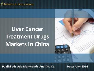 Liver Cancer Treatment Drugs Markets in China