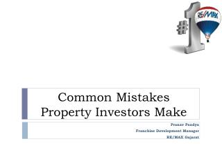 Common Mistakes Property Investors Make - RE/MAX Gujarat