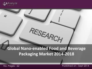 2014-2018  Nano-enabled Food and Beverage Packaging Market