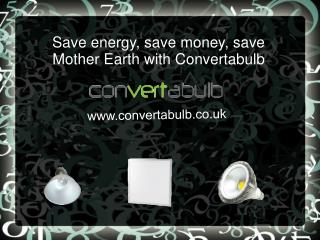 Buy LED Light Bulbs for Home,Flood Lights-Convertabulb.co.uk