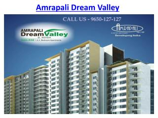 Amrapali Dream Valley Luxury Flats @9650-127-127 Noida